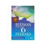 BERIMAN DENGAN 6 PERKARA